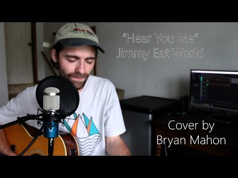 """Hear You Me""- Jimmy Eat World (cover by Bryan Mahon)"