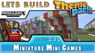 Minecraft :: Lets Build A Theme Park :: Miniature Mini Games :: E131