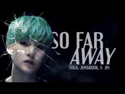BTS Suga, Jungkook, & Jin - So Far Away Lyrics (Han, Rom, Eng)