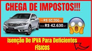 Carro Com Isenção - Isenção De IPVA Por Doença - Como Comprar Carro Com Desconto - CARRO NOVO