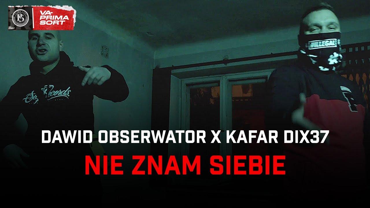 Dawid Obserwator ft. Kafar Dix37 - Nie znam siebie