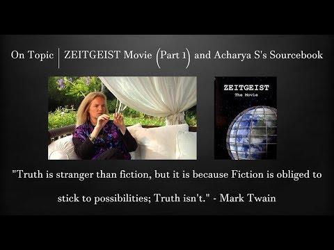 On Topic | ZEITGEIST Movie (Part 1) and Acharya S's Sourcebook