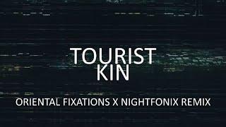 Tourist - Kin (ORIENTAL FIXATIONS X Nightfonix Remix)