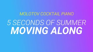 Moving Along - 5 Seconds of Summer cover by Molotov Cocktail Piano