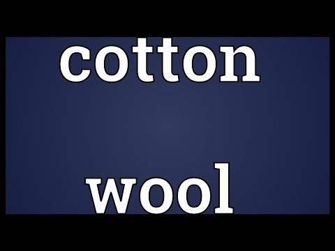 Cotton wool Meaning