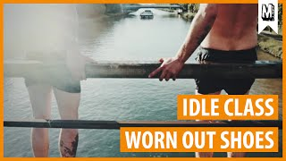 IDLE CLASS - Worn Out Shoes (Official Video)