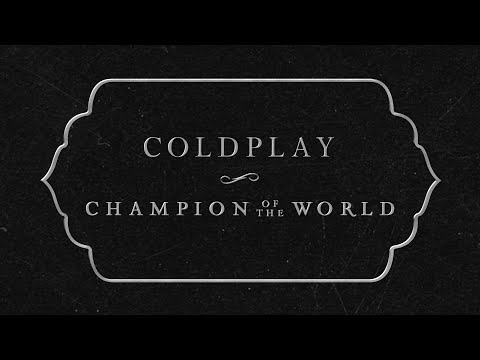Coldplay - Champion Of The World Lyric