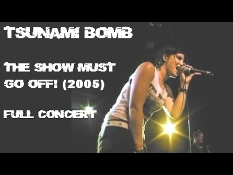 Tsunami Bomb: The Show Must Go Off! - Live at the Glass House
