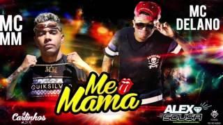 MC MM e MC Delano - Me Mama ai (DJ CARLINHOS DA S.R) Lançamento 2016