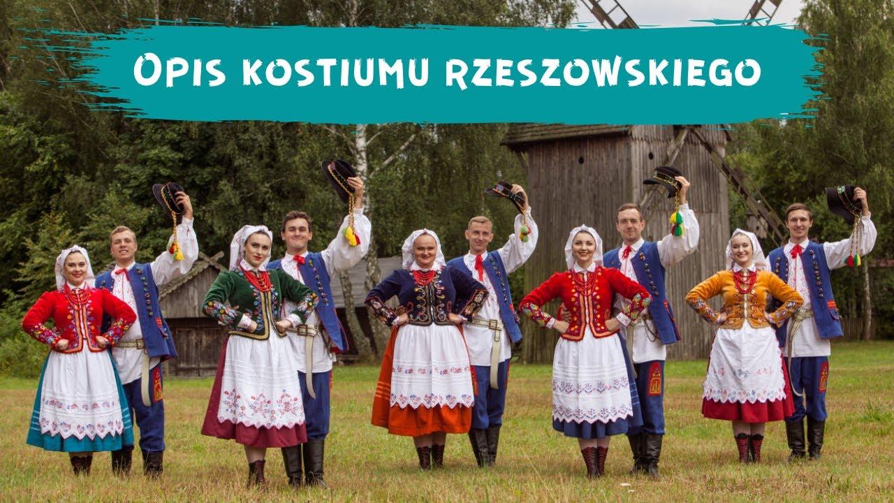 """Opis kostiumu rzeszowskiego - Zespół Pieśni i Tańca """"Dąbrowica"""""""