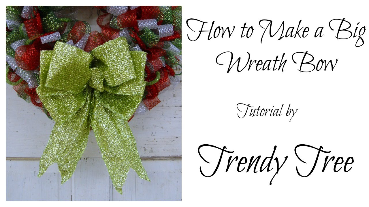 How to Make a Big Wreath Bow by Trendy Tree - YouTube