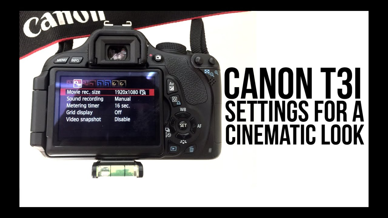 Canon T3i Settings For A Cinematic Look