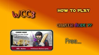 How to play career mode in wcc3    how to unlock career mode in wcc3