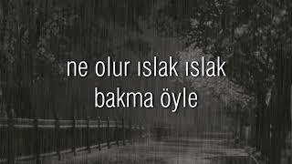 Barış Akarsu - Islak Islak (Sözleri/Lyrics)