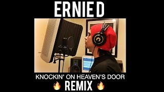 "Ernie D ""Knockin' on Heaven's Door Remix"""