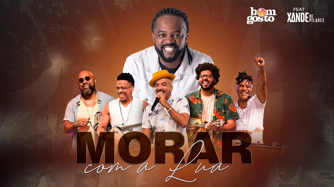 Bom Gosto feat. Xande de Pilares - Morar com a Lua (DVD Curtir a Vida)