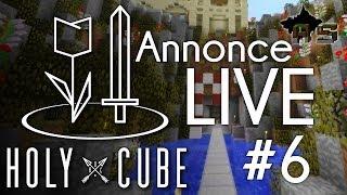 Annonce LIVE HolyCube #6 ! Samedi à 20h30