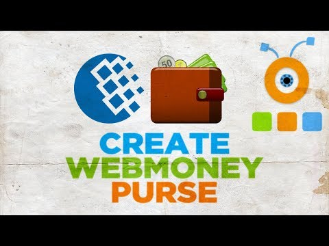 How To Create A Webmoney Purse 2018