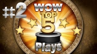 Top 5 Best Plays #2 (World of Warcraft)