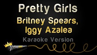 Britney Spears, Iggy Azalea - Pretty Girls (Karaoke Version)