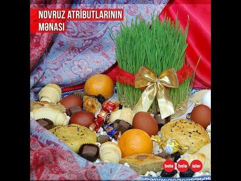 Novruz şirniyyatlarının əsl mənası...