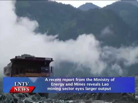 Lao NEWS on LNTV: A recent report reveals Lao mining sector eyes larger output.9/1/2015