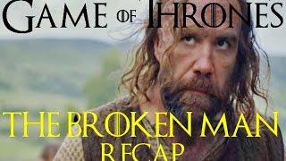 Game of Thrones S06E07 Recap - The broken man