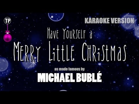 Have Yourself a Merry Little Christmas - Michael Buble | Karaoke