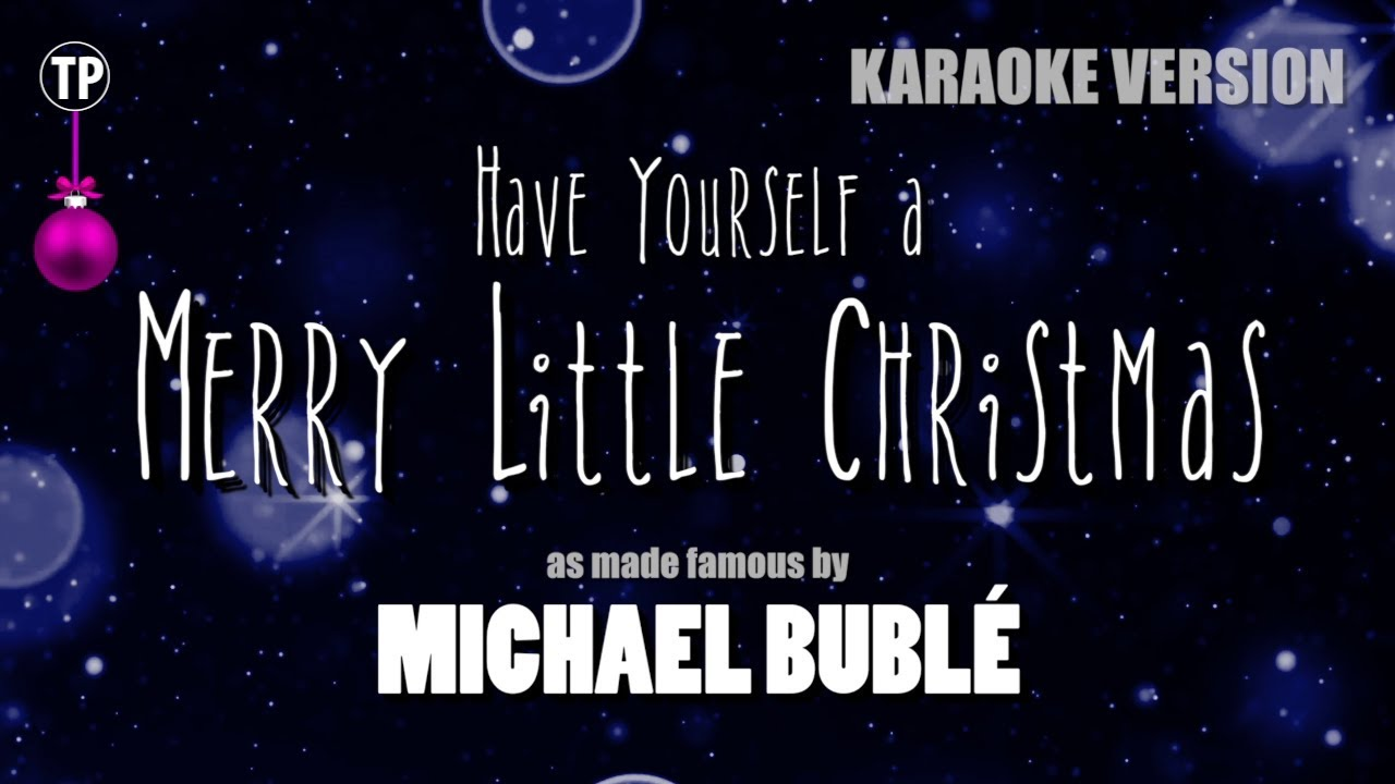 Have yourself a merry little christmas michael buble karaoke have yourself a merry little christmas michael buble karaoke solutioingenieria Images