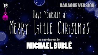 Have Yourself a Merry Little #Christmas Karaoke Version by Michael Buble (Video with Lyrics)