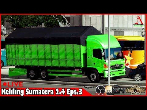 ETS2 : [LIVE] #26 Pake HINO 500 , Lanjut Keliling Sumatra yuk.... Let's go...... Eps.3