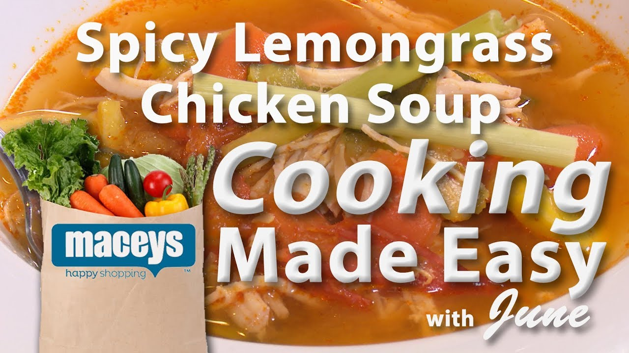 Cooking Made Easy With June Lemongrass Chicken Soup 01 14 19 Youtube