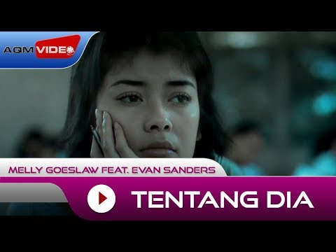 Melly Goeslaw Feat. Evan Sanders - Tentang Dia | Official Music Video