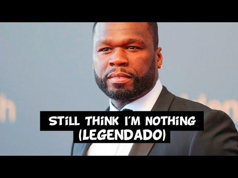50 Cent - Still Think I'm Nothing (feat. Jeremih) [Legendado]