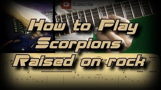 How to Play Scorpions - Raised on rock (Full Lesson) Как играть, Guitar lesson
