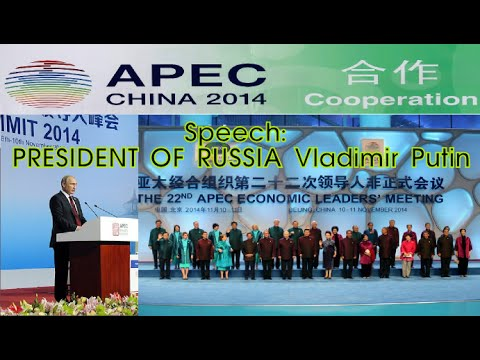 APEC CEO Summit 2014 Beijing, China | Speech | PRESIDENT OF RUSSIA Vladimir Putin