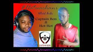 Hatuachani - Captain Bon ft Hot Hot (Official Audio)