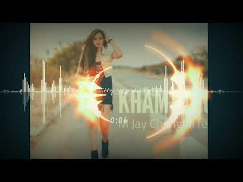 Khamtang lanu ft mJay chongloi feat MK lalboi