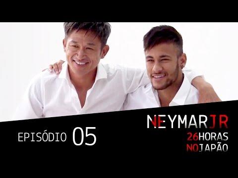 EPISÓDIO 5 - #NeymarJr26HorasnoJapão