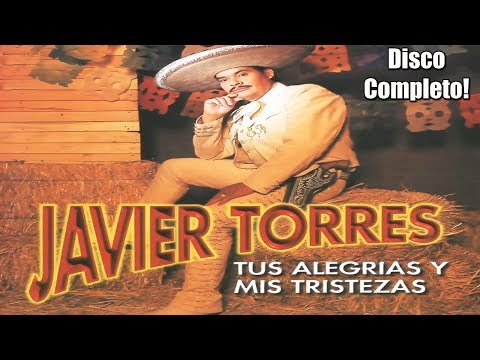 Javier Torres - Los Rehenes Con Mariachi - Disco Completo! Puras Para Pistear!