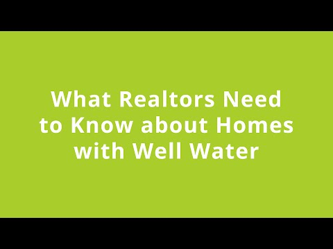 What Realtors Need to Know about Homes with Well Water - December 2, 2015