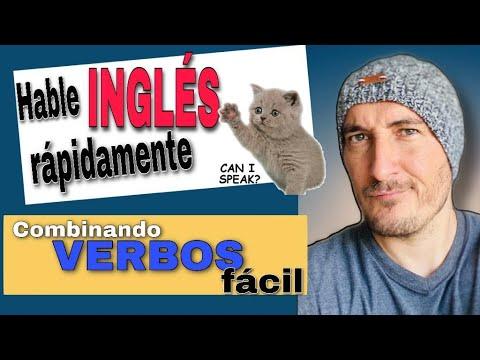 Hable Inglés Rápidamente Combinando Verbos FACILISIMO!LESSON-6