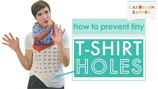 How to Prevent Tiny T-Shirt Holes Thumbnail