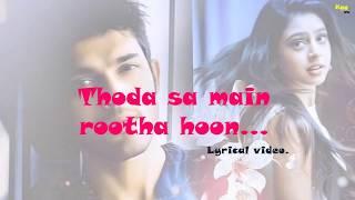 Thoda Sa Main Rutha Hoon HD Full Song Lyrical Video || Kaisi Yeh Yaariaan Season 3 || Manan ||