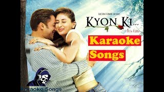 Karaoke || Kyon Ki Itna Pyar (Karaoke Full Song) - Kyon Ki ...It'S Fate