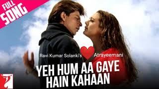 Yeh Hum Aa Gaye Hain Kahan | Veer-Zaara | lehrati Hawayein
