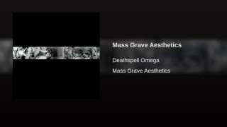 Mass Grave Aesthetics