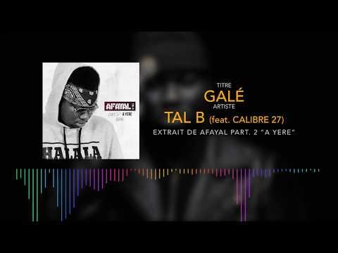 Tal B - Galé feat. Calibre 27 (Son Officiel) thumbnail