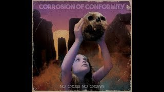 Corrosion Of Conformity No Cross No Crown Full Album Review