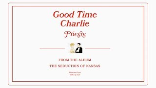 Priests - Good Time Charlie [LYRIC VIDEO]